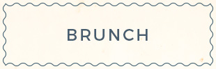 BRUNCH SATURDAY&SUNDAY
